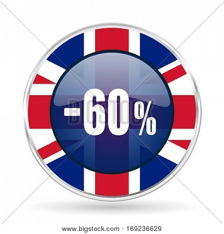 60 percent sale retail british design icon - round silver metallic border button with Great Britain flag