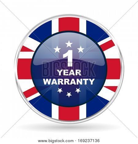 warranty guarantee 1 year british design icon - round silver metallic border button with Great Britain flag