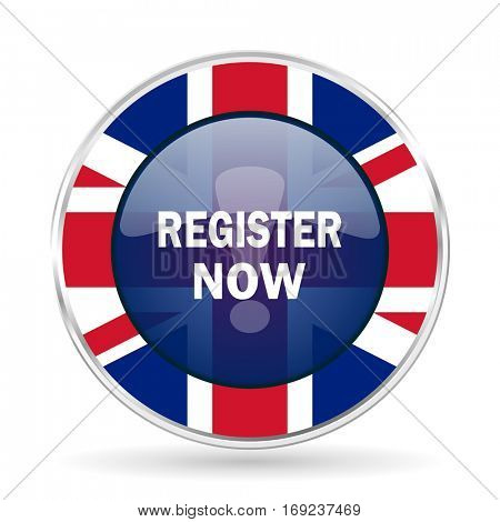 register now british design icon - round silver metallic border button with Great Britain flag