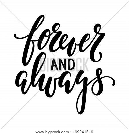 forever and always Hand drawn creative calligraphy and brush pen lettering isolated on white background. design for holiday greeting card and invitation of the wedding Valentine's day Happy love day mother day birthday. I love you