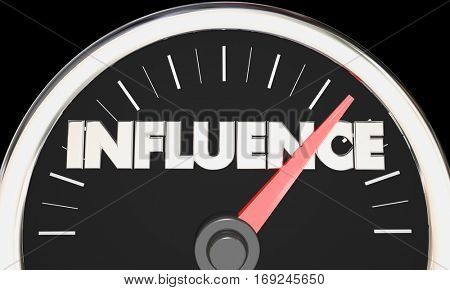 Influence Speedometer Power Persuasion Word 3d Illustration