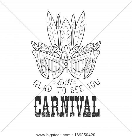 Hand Drawn Monochrome Mardi Gras Carnival Vintage Promotion Sign With Mask In Pencil Sketch Style With Calligraphic Text. Theatre Festival Artistic Label Design Template In Black And White Color Vector Illustration.