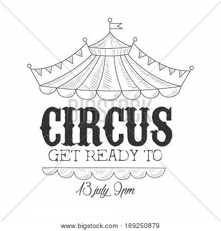 Hand Drawn Monochrome Vintage Circus Show Promotion Sign With Date And Time In Pencil Sketch Style With Calligraphic Text. Theatre Festival Artistic Label Design Template In Black And White Color Vector Illustration.