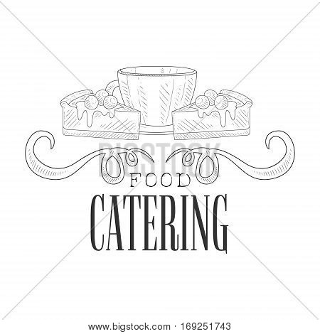 Best Catering Service Hand Drawn Black And White Sign With Coffee Cup And Cake Design Template With Calligraphic Text. Promotion Ad For Watering And Food Servicing Business In Monochrome Vector Sketch Style.