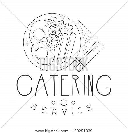 Best Catering Service Hand Drawn Black And White Sign With English Breakfast Design Template With Calligraphic Text. Promotion Ad For Watering And Food Servicing Business In Monochrome Vector Sketch Style.