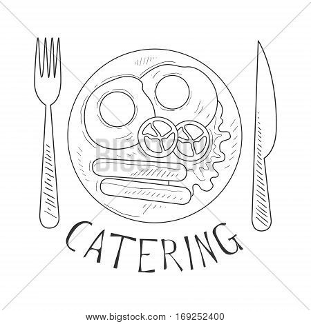 Best Catering Service Hand Drawn Black And White Sign With English Breakfast Fork And Knife Design Template With Calligraphic Text. Promotion Ad For Watering And Food Servicing Business In Monochrome Vector Sketch Style.