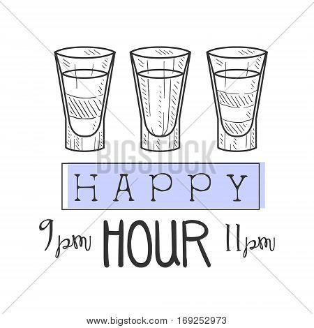 Bar Happy Hour Promotion Sign Design Template Hand Drawn Hipster Sketch With Set Of Shot Cocktails. Cool Illustration With Advertisement Elements For The Cafe Free Drinking Time.