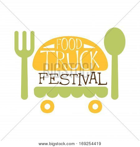 Food Truck Cafe Food Festival Promo Sign, Colorful Vector Design Template With Burger, Fork And Knife. Fast Food Restaurant On Wheels Event Label Flat Bright Illustration With Text.
