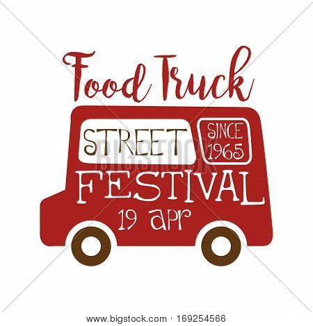 Food Truck Street Cafe Food Festival Promo Sign, Colorful Vector Design Template With Vehicle Silhouette. Fast Food Restaurant On Wheels Event Label Flat Bright Illustration With Text.