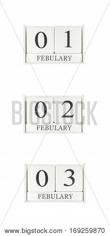 Closeup group of white wooden calendar with black 1 2 3 february word three date calendar isolated on white background