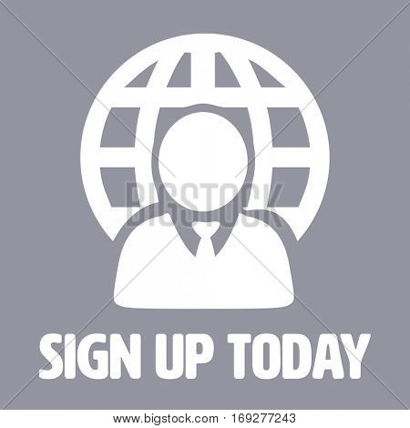 Sign up today against grey
