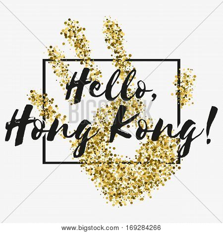 Print with lettering about Hong Kong and golden glitter in shape of hand with black frame on grey background. Pattern for fabric textiles clothing shirts banners. Vector illustration
