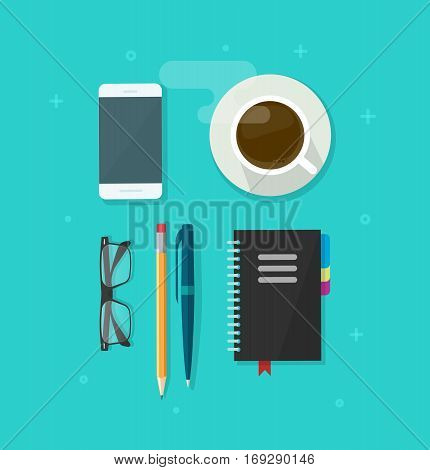 Desktop table with objects vector illustration, clean table with office items, pen, pencil, glasses, notebook, coffee cup and mobile phone in perfectionist workplace