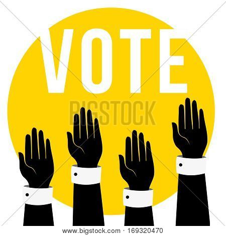 Vote concept illustration.People voting.Hands raised up, retro flat style design.Hands holding up, letters VOTE. Will be suitable for banner, flyer, poste.Election day campaign, vector background