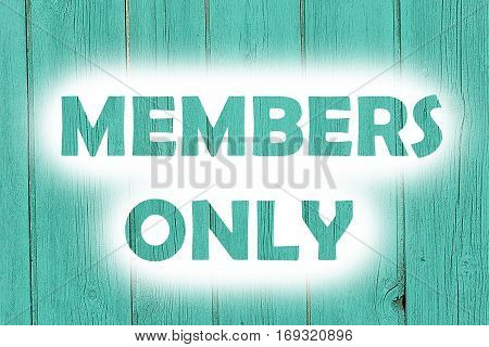 Members Only Words Print On The Wooden Plate