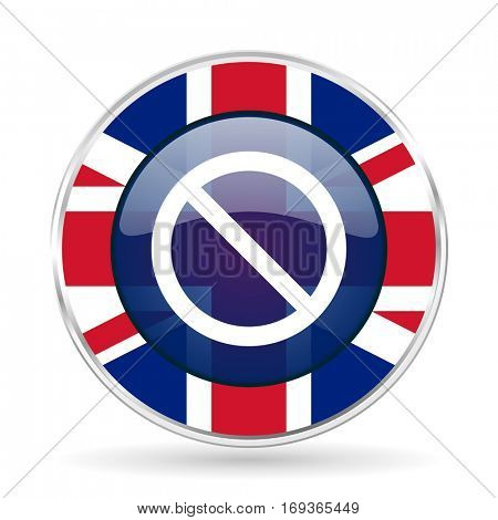 access denied british design icon - round silver metallic border button with Great Britain flag
