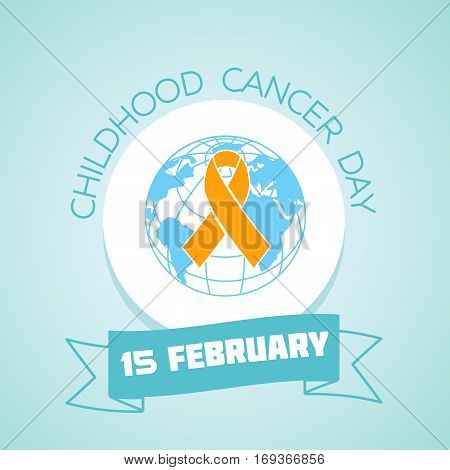 15 February  Childhood Cancer Day