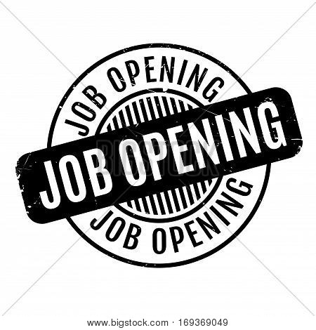Job Opening rubber stamp. Grunge design with dust scratches. Effects can be easily removed for a clean, crisp look. Color is easily changed.