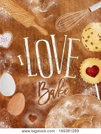 Poster bakery with illustrated cookie egg whisk rolling pin bread in vintage style lettering I love bake drawing on craft background