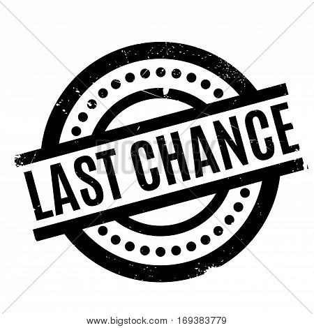 Last Chance rubber stamp. Grunge design with dust scratches. Effects can be easily removed for a clean, crisp look. Color is easily changed.