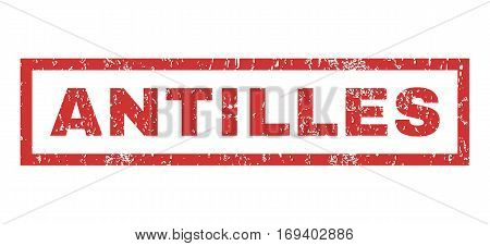 Antilles text rubber seal stamp watermark. Tag inside rectangular shape with grunge design and dirty texture. Horizontal vector red ink sticker on a white background.