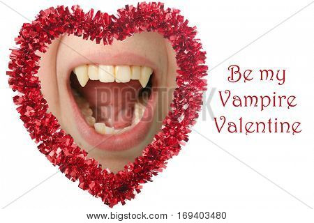 Valentines day heart with a Vampire Mouth inside with text Be My Vampire Valentine. Isolated on white with room for text. Text and image easily removed and replaced.
