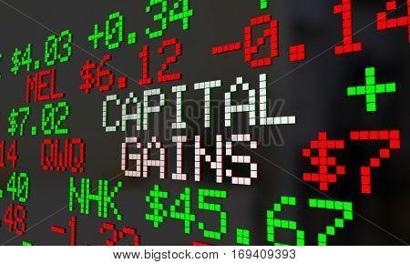 Capital Gains Stock Market Trade Profit Money Earned Ticker 3d Illustration