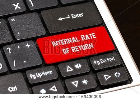 On The Laptop Keyboard The Red Button Written Internal Rate Of Return