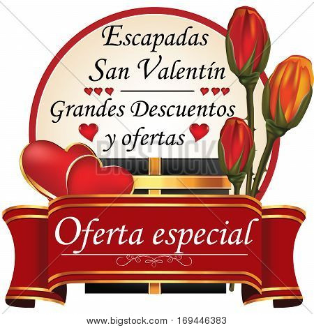Special Offer. Valentine's Day getaway. Big discounts and offers (Spanish: Escapada San Valentin. Grandes Descuentos y ofertas. Oferta especial) - business advertising for Day of Love. Print colors
