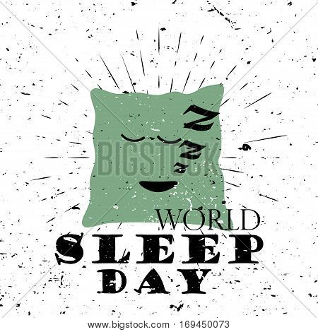World Sleep Day Black Lettering Typography with zzz pillow and burst on a Old Textured Background. Vector illustration for cards, banners, print