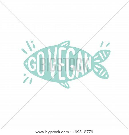 Vegan motivational illustration. Fish silhouette with words over it. Vector