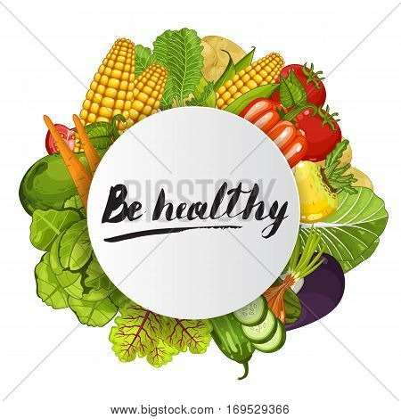 Be healthy round concept vector illustration. Fresh natural vegetable, vegetarian nutrition, organic farming, vegan diet, eco product. Healthy food promo with corn, pumpkin, cabbage, peppers, potatoes