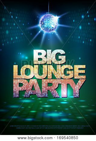 Disco ball background. Disco poster big lounge party. Neon