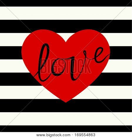 Cover design greeting cards for Valentine's day. Picture of a red heart and the word love in black. Red heart on the striped black and white background.