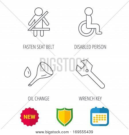 Wrench key, oil change and fasten seat belt icons. Disabled person linear sign. Shield protection, calendar and new tag web icons. Vector