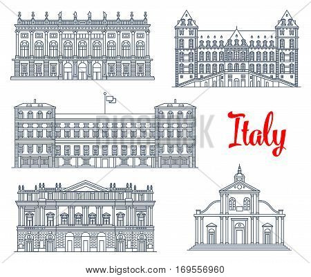 Italian architecture symbols and famous sightseeing buildings. Vector isolate icons and facades of Palazzo Madama palace, Castle of Valentino, Royal Palazzo Reale, La Skala opera theater and Turin cathedral