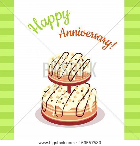 Happy anniversary pie Illustration. Multi level cake in flat style. Flat design. Home baking. Tasty sweet fruit cake, covered glaze, with berry. For bakery, confectionery, cafe ads, menu