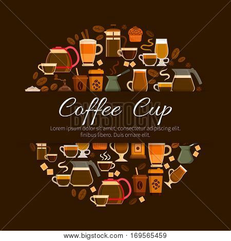 Coffee poster of steamy hot coffee cup, cappuccino or moka, sweet cakes muffins and biscuits, coffee mill or grinder and coffee maker, chocolate desserts, turkish pot cezve and roasted coffee beans. Cafe, cafeteria vector design
