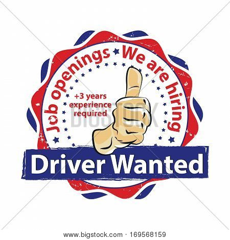 Driver Wanted. Job openings - business grunge label / badge / icon Print colors used