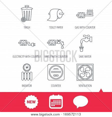 Ventilation, radiator and water counter icons. Toiler paper, gas and electricity counters linear signs. Trash icon. New tag, speech bubble and calendar web icons. Vector