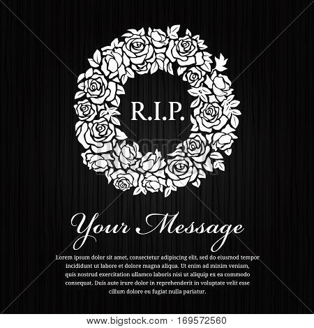 Funeral card - R.I.P. text in circle white wreath rose on black wood background vector design