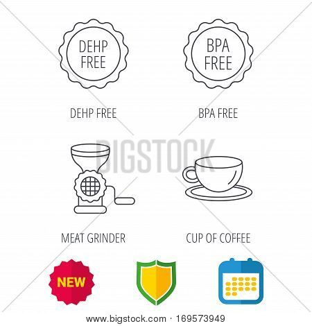 Coffee cup, meat grinder and BPA free icons. DEHP free linear sign. Shield protection, calendar and new tag web icons. Vector