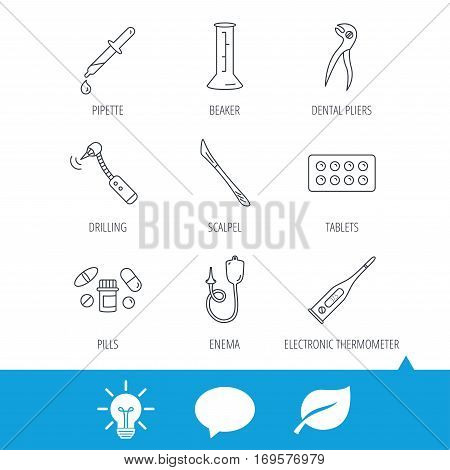 Thermometer, pills and dental pliers icons. Tablets, drilling tool and beaker linear signs. Enema, scalpel and pipette drop flat line icons. Light bulb, speech bubble and leaf web icons. Vector