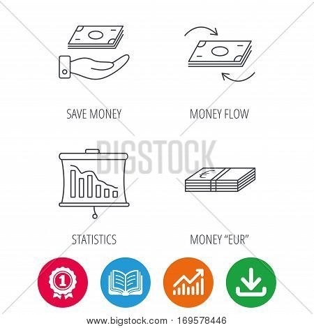 Banking, cash money and statistics icons. Money flow, save money linear sign. Award medal, growth chart and opened book web icons. Download arrow. Vector