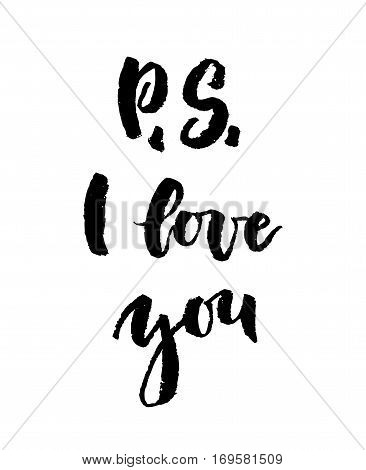P S I love you calligraphy. Valentines day romantic quote greeting card. Handwritten modern brush lover lettering on white izolated. For love cards, banners, posters. Vector illustration stock vector.