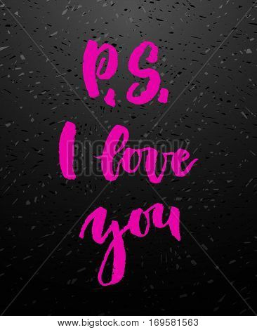 P S I love you pink calligraphy. Valentines day romantic quote greeting card. Handwritten modern brush lover lettering on blackboard. For love cards, banners, posters. Vector illustration stock vector.