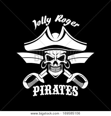 Jolly Roger pirate symbol or vector black flag or poster. Piracy symbol of skeleton skull in tricorn or tricorne captain sailor hat and crossed swords or sabers. Vector design for entertainment party decor, alcohol drink bar or pub emblem or sign