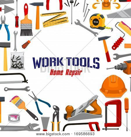 Repair, carpentry, building and home fix work tools vector poster of instruments tape measure ruler, safety helmet, electric drill and saw, spanner wrench and screwdriver, plaster trowel and paint brush roll, plane, mallet or hammer and pliers