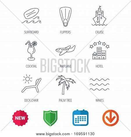 Cruise, waves and cocktail icons. Hotel, palm tree and surfboard linear signs. Airplane, deck chair and flippers flat line icons. New tag, shield and calendar web icons. Download arrow. Vector