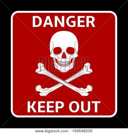 Danger keep out sigh with skull and bones on red background